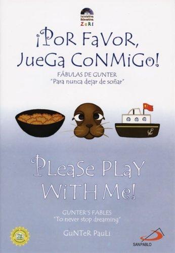 Please Play With Me!/Por Favor Juega Conmigo! (Gunter's Fables) por Gunter Pauli