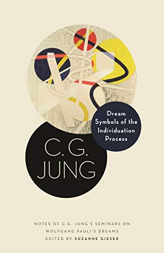 Dream Symbols of the Individuation Process: Notes of C. G. Jung's Seminars on Wolfgang Pauli's Dreams (Philemon Foundation Series Book 15) (English Edition)