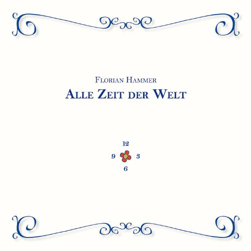 alle zeit der welt by florian hammer on amazon music. Black Bedroom Furniture Sets. Home Design Ideas