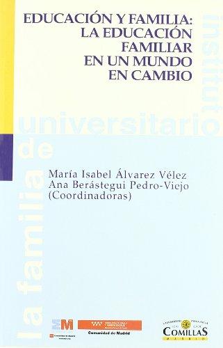 Educación y familia: la educación familiar en un mundo en cambio (Instituto Universitario de la Familia)