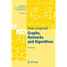 Graphs, Networks and Algorithms 3e (Algorithms and Computation in Mathematics)