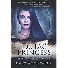 The Du Lac Princess: (Book 3 of The Du Lac Chronicles): Volume 3