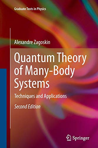 Quantum Theory of Many-Body Systems: Techniques and Applications (Graduate Texts in Physics) (Advanced Particle Physics)