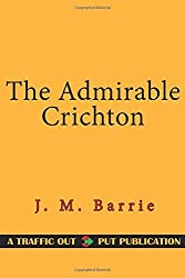 The Admirable Crichton by J. M. Barrie (2015-11-27)