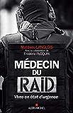 Médecin du RAID: Vivre en état d'urgence...