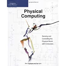 [(Physical Computing: Sensing and Controlling the Physical World with Computers)] [by: Tom Igoe]