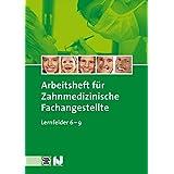 Arbeitsheft 2 - Zahnmedizinische Fachangestellte: Lernfelder 6-9 - Schülerausgabe