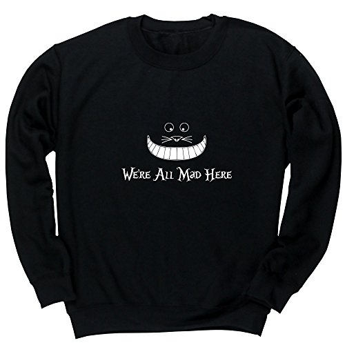Hippowarehouse We're All MAD HERE Unisex Jumper Sweatshirt Pullover (Specific Size Guide in Description)
