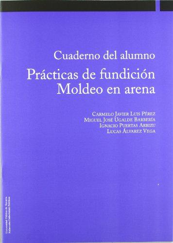 Procesos de conformado por fundición. Moldeo en arena (2ª edición aumentada) (Ingeniería) por Carmelo Javier Luis Pérez