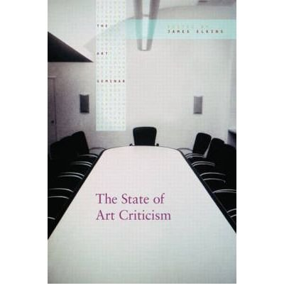 The State of Art Criticism (Art Seminar (Paperback)) (Paperback) - Common