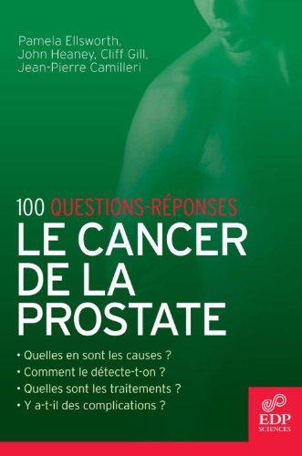 Le Cancer de la prostate: 100 questions-réponses par Camilleri Jean-Pierre