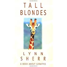 Tall Blondes: A Book about Giraffes by Lynn Sherr (1997-08-01)