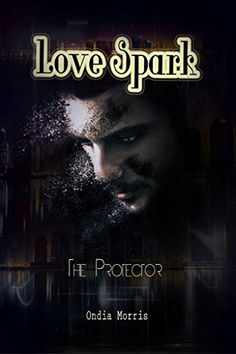Love Spark: The Protector (English Edition) eBook: Ondia Morris ...
