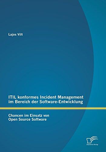 Itil konformes Incident Management im Bereich der Software-Entwicklung: Chancen im Einsatz von Open Source Software