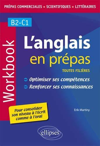 L'anglais en prépas : Workbook. Optimiser ses compétences. Renforcer ses connaissances par