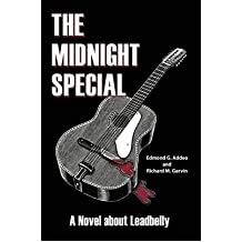 [ THE MIDNIGHT SPECIAL: A NOVEL ABOUT LEADBELLY ] The Midnight Special: A Novel about Leadbelly By Addeo, Edmond G ( Author ) Aug-2009 [ Paperback ]
