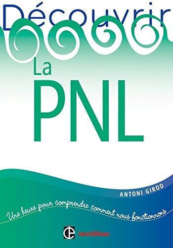Dcouvrir la PNL (Dveloppement personnel et accompagnement)