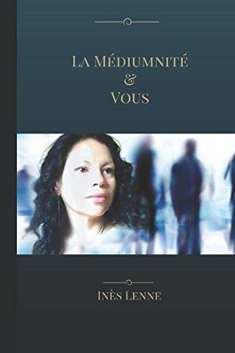 La Médiumnité & Vous par Inès Lenne