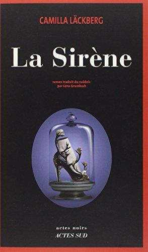La sirène : roman / Camilla Läckberg | Läckberg, Camilla (1974-....). Auteur