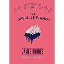 Hoe speel je piano?: Little ways to live a big life