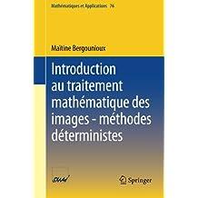 Introduction au traitement mathématique des images - méthodes déterministes (Mathématiques et Applications)