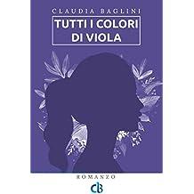 Tutti i colori di Viola (Vite intrecciate Vol. 2) (Italian Edition)