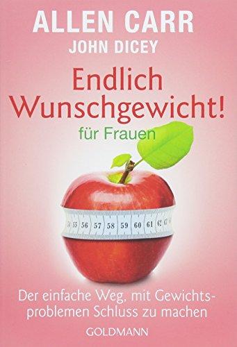 Cover des Buches Endlich Wunschgewicht! für Frauen: Der einfache Weg, mit Gewichtsproblemen Schluss zu machen