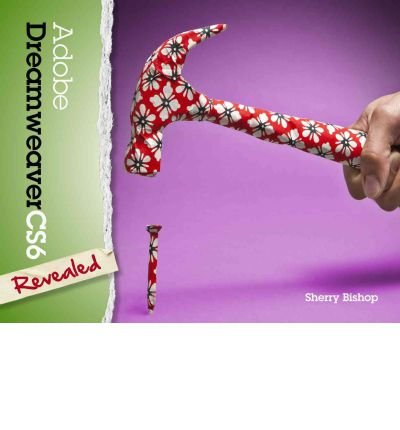 Adobe Dreamweaver Cs6 Revealed (Adobe Cs6) Bishop, Sherry ( Author ) Aug-22-2012 Hardcover