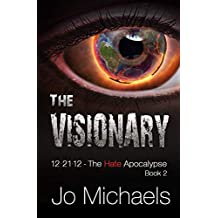 The Visionary (12.21.12 - The Hate Apocalypse Book 2)