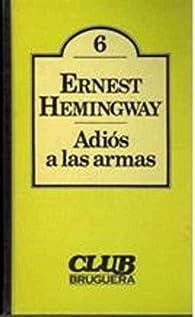 ADIOS A LAS ARMAS par  Ernest Hemingway