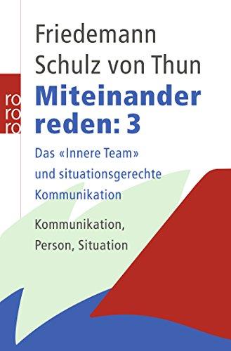 """Miteinander reden, Band 3: Das """"Innere Team"""" und situationsgerechte Kommunikation"""
