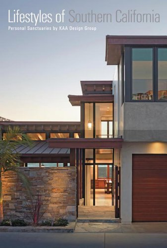 Lifestyles of Southern California: Personal Sanctuaries by KAA Design Group (2010-01-16)