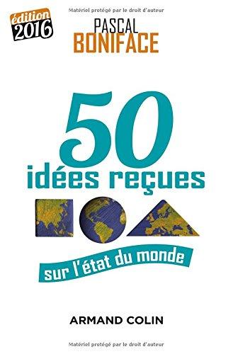 50 idées reçues sur l'état du monde - Édition 2016