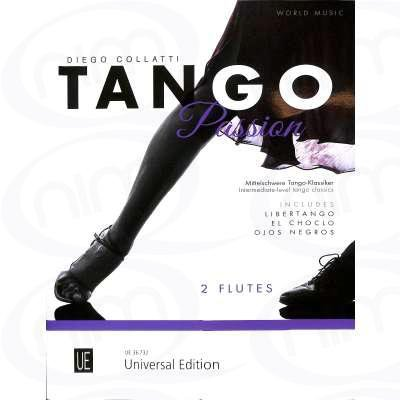 "Tango Passion: Mittelschwere Tango-Klassiker. für 2 Flöten. Spielpartitur. Finalist ""The National Flute Association Award"" 2017"