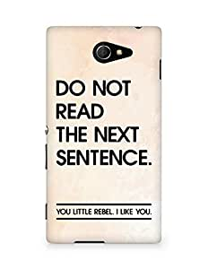 AMEZ do not read the next sentence i like you Back Cover For Sony Xperia M2 D2302