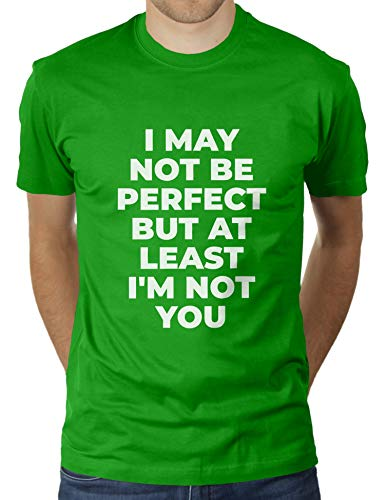 I May Not Be Perfect But at Least I'm Not You - Herren T-Shirt von KaterLikoli, Gr. XL, Apple Green