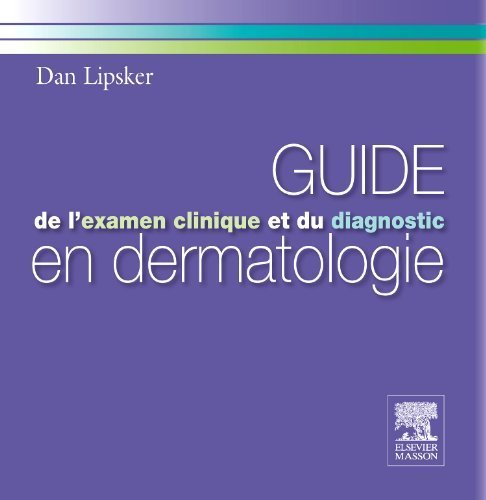 Guide l'examen clinique et du diagnostic en dermatologie de Dan Lipsker (15 septembre 2010) Broché