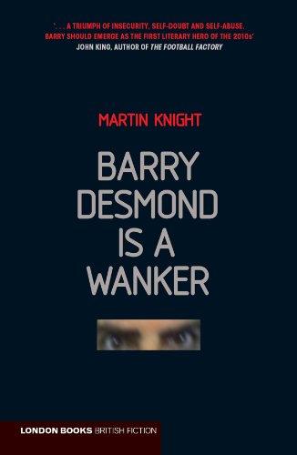 Barry desmond is a wanker ebook martin knight amazon kindle barry desmond is a wanker by knight martin fandeluxe Gallery