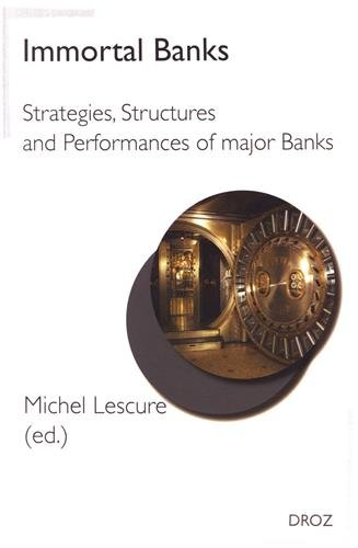 Immortal Banks : Strategies, Structures and Performances of major Banks par Collectif