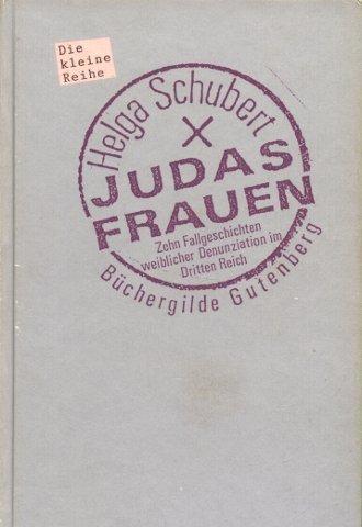 Judas Frauen [Gebundene Ausgabe] by Schubert, Helga