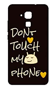 Letz Dezine Don't Touch Me Printed Design Mobile Back Case Cover for Huawei Honor 5C