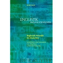 Regionale Prosodie im Deutschen: Variabilität in der Intonation von Abschluss und Weiterweisung (Linguistik – Impulse & Tendenzen 6)