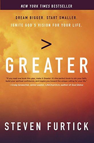 Greater: Dream Bigger. Start Smaller. Ignite God's Vision for Your Life. por Steven Furtick
