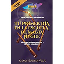 Tu primer día en la Escuela de Magia Hygge: Clase A