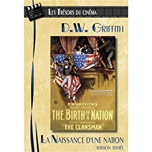 Les Trésors du cinéma : D.W. Griffith - La Naissance d'une Nation (The Birth of a Nation) - Version Teintée