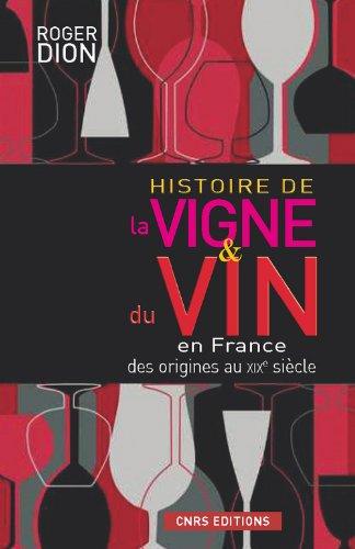 Histoire de la vigne et du vin en France. Des origines au XIX sicle