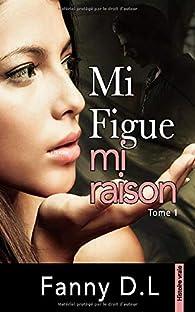 MI FIGUE MI RAISON par Fanny D.L