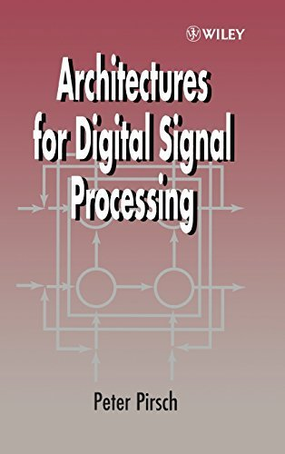 Architectures for Digital Signal Processing (Wiley Series in Diagnostic and Therapeutic Radiology) by Pirsch, Peter (1998) Hardcover