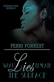 What Lies Beneath the Surface: (Pandora's Box series) Episode 2 (English Edition) di [Forrest, Perri]