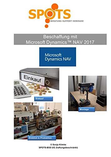 Microsoft Dynamics NAV2017 / Beschaffung mit Microsoft Dynamics NAV2017/Bd. 3: Einkauf, Montage & Einblick in die Produktion - lernen Sie die Beschaffungsmöglichkeiten mit NAV kennen!